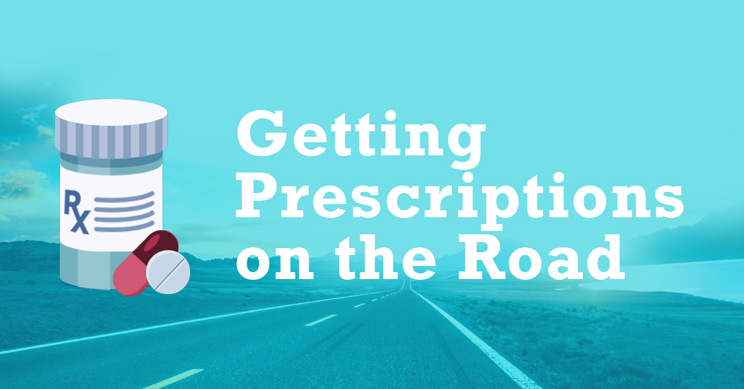 Getting Prescriptions on the Road
