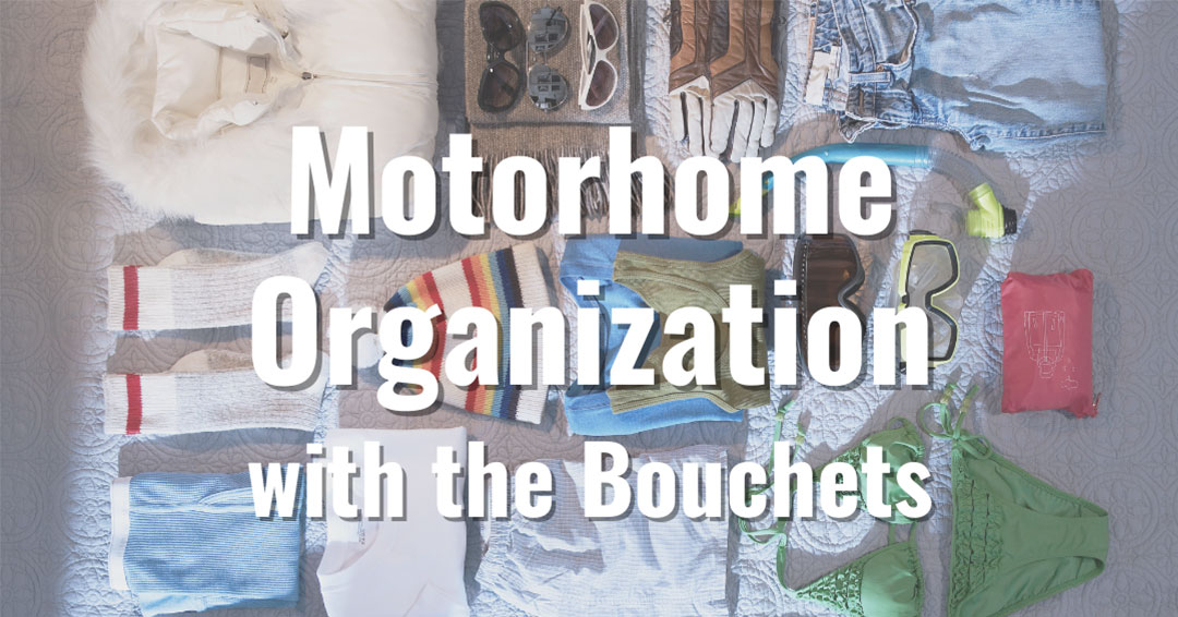 Motorhome Organization with the Bouchets