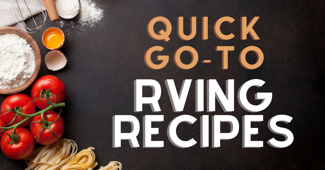 quick go to rving recipes
